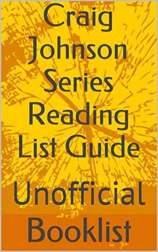 Craig Johnson Series Reading List Guide: Unofficial (Booklist Reading List Guides Book 63) Booklist