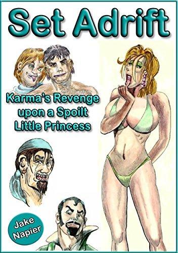 Set Adrift: Karmas Revenge upon a Spoilt Little Princess Jake Napier