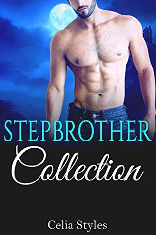 STEPBROTHER: Collection - 6 Forbidden Stepbrother Romance Short Stories  by  Celia Styles