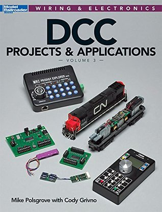 DCC Projects & Applications Volume 3  by  Mike Polsgrove