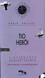 Tio Herói Mario Goulart