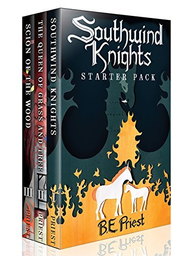 Southwind Knights Starter Pack (Books 1-3)  by  B.E. Priest