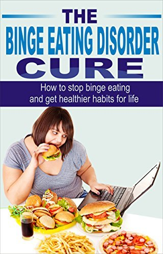 Binge Eating Disorder Cure: How to Stop Binge Eating and Get Healthier Habits for Life (Binge Eating, Compulsive Eating)  by  Dr. Linda Brown