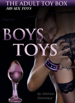 Boys Toys His Sex Toys (The Adult Toy Box Book 1) Mistress Dominique