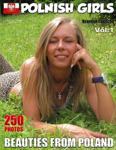 Sexy Polnish Girls Vol.01: Beautiful Girls from the East EU Brandon Carlscon