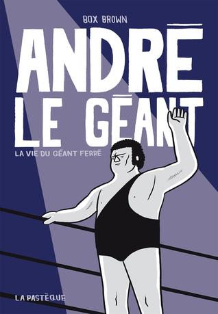 André le Géant : La vie du Géant Ferré  by  Box Brown