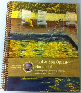 Pool & Spa Operator Handbook  by  National Swimming Pool Foundation