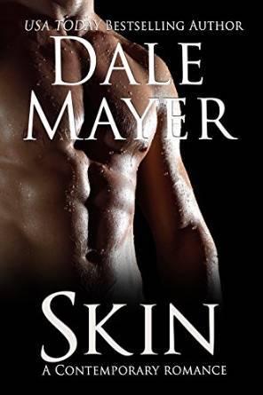 Skin (Broken But... Mending #1) Dale Mayer