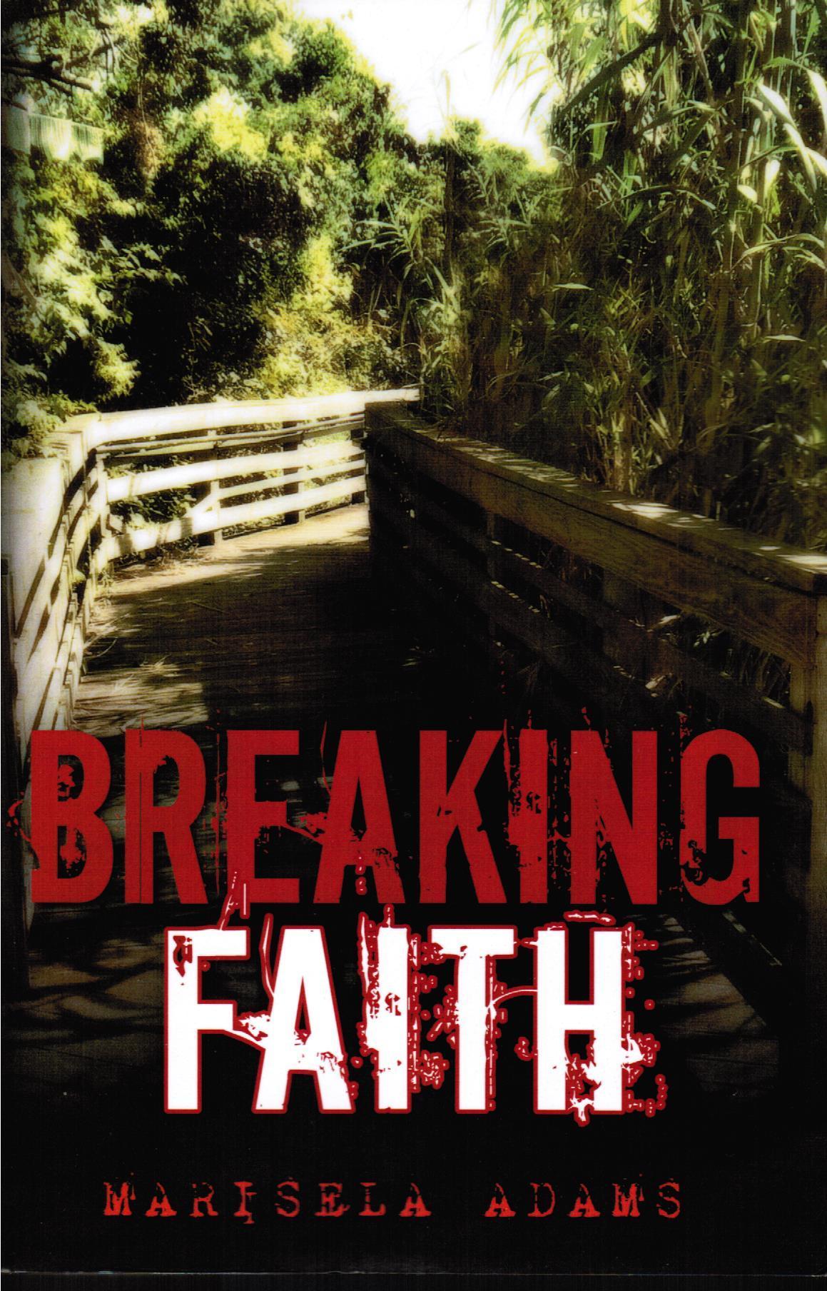 Faith Betrayed: Book One of the Faith Betrayed Series  by  Marisela Adams