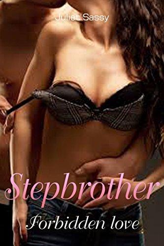 Stepbrother (Forbidden Love, #1) Juliet Sassy