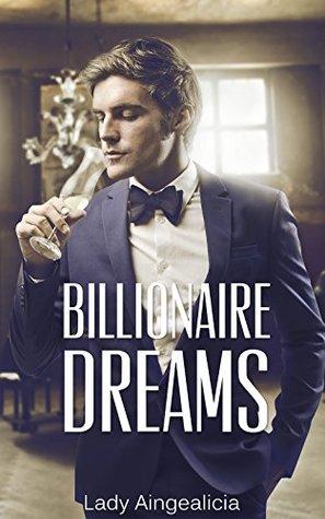 Billionaire Dreams: Contemporary Romance - A Billionaires Bargain Romance Bachelor Romantic Untamed Scandal Short Story  by  Lady Aingealicia