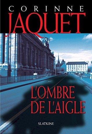 LOmbre de lAigle: Un thriller historique haletant !  by  Corinne Jaquet