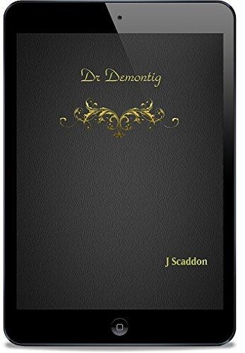 Dr Demontig  by  J Scaddon