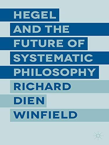 Hegel and the Future of Systematic Philosophy  by  Richard Dien Winfield