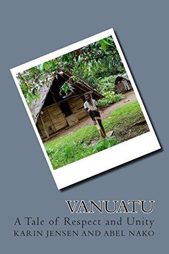 Vanuatu ... a Tale of Respect and Unity Karin Jensen