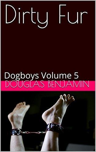 Dirty Fur: Made into a Pet (Dogboys Book 5)  by  Douglas Benjamin