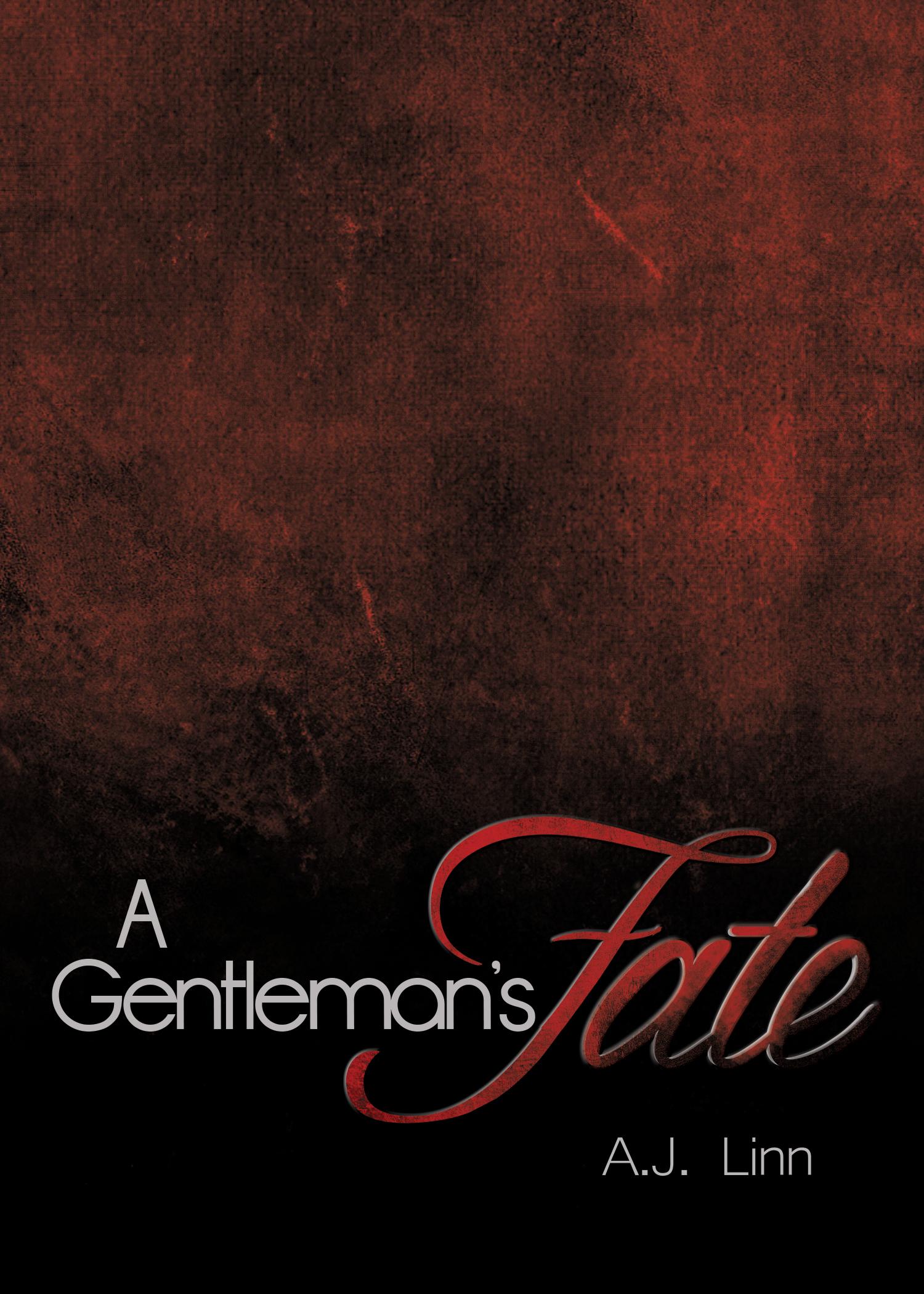 A Gentlemans Fate (A Gentlemans #4) A.J. Linn