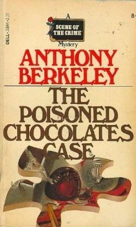 The Poisoned Chocolates Case (Roger Sheringham Cases, #5) Anthony Berkeley