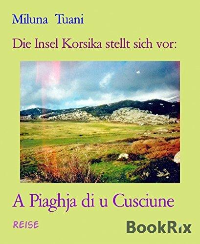 Die Insel Korsika stellt sich vor:: A Piaghja di u Cusciune  by  Miluna Tuani