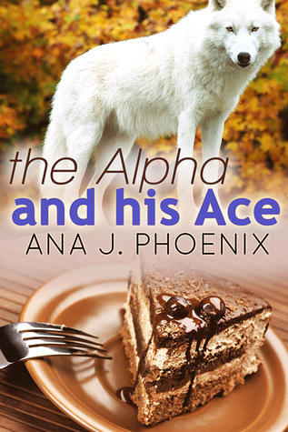 The Alpha and His Ace (The Alpha and His Ace #1)  by  Ana J. Phoenix