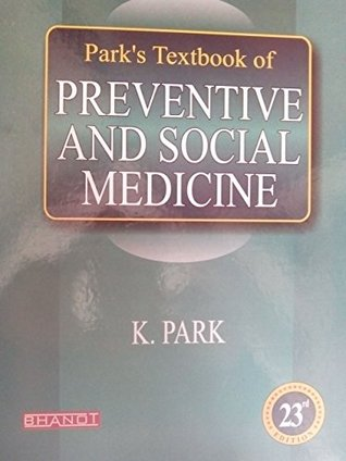 Park Textbook of Preventive and Social Medicine (Part PSM)  by  Park