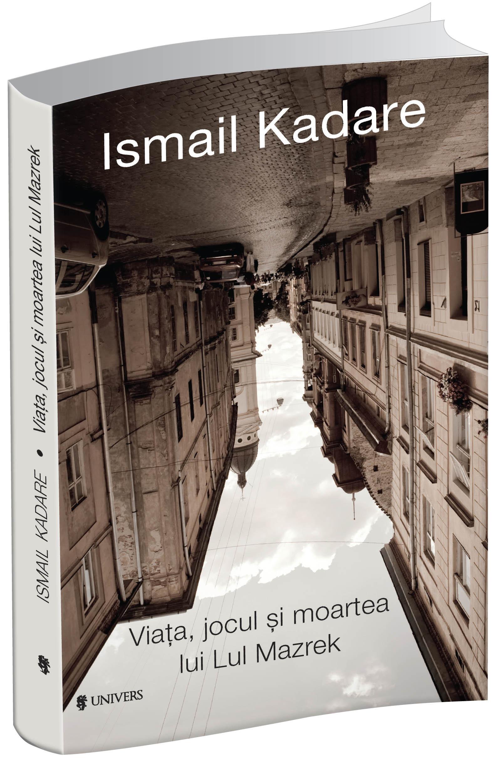 Viața, jocul și moartea lui Lul Mazrek Ismai Kadare
