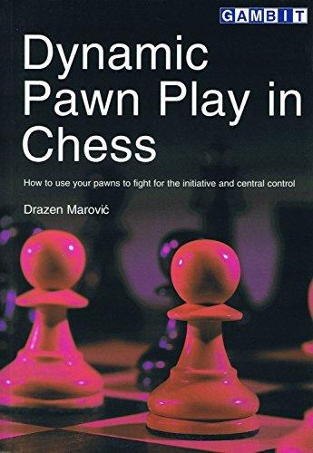 Dynamic Pawn Play in Chess Drazen Marovic