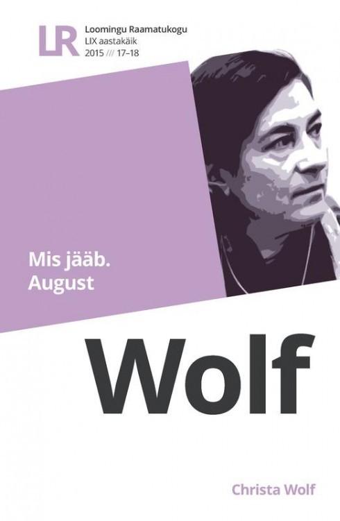 Mis jääb. August (Loomingu Raamatukogu, #17-18, 2015) Christa Wolf