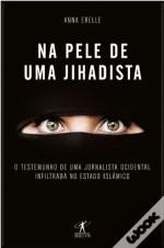 Na Pele de uma Jihadista Anna Erelle