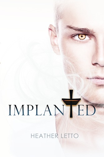 Implanted (Ascension #2) Heather Letto