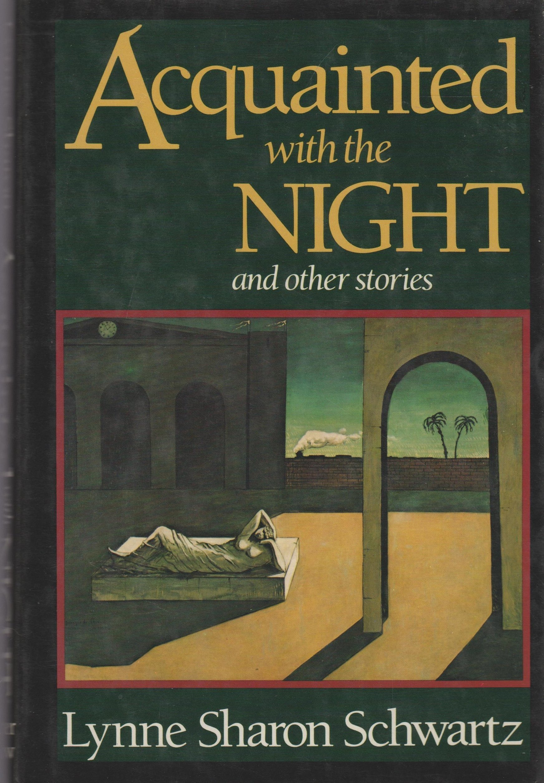 Acquainted With The Night, And Other Stories Lynne Sharon Schwartz