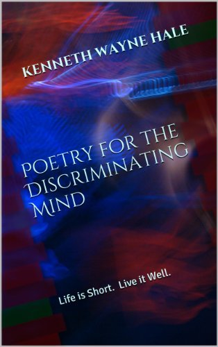 Poetry for The Discriminating Mind Kenneth Hale