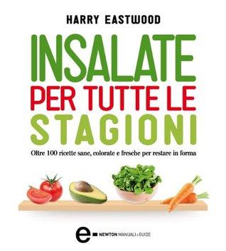 Insalate per tutte le stagioni Harry Eastwood