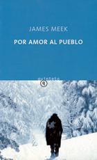 Por amor al pueblo  by  James Meek