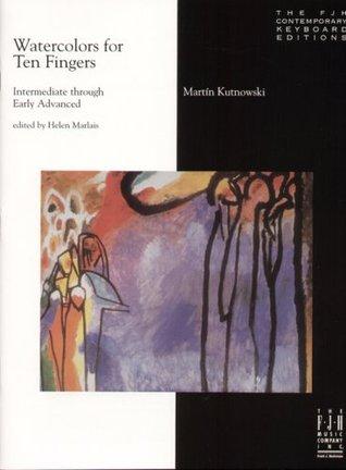 Watercolors for Ten Fingers  by  Martin Kutnowski