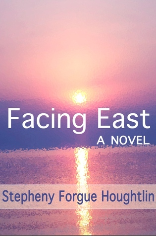 Facing East  by  Stepheny Forgue Houghtlin