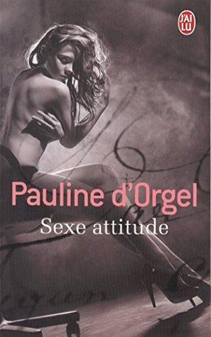 Sexe attitude  by  Pauline DOrgel