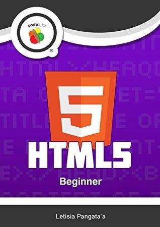 HTML5: Beginner Letisia Pangataa