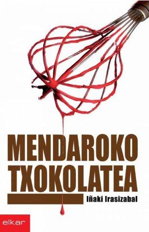 Mendaroko txokolatea Iñaki Irasizabal Izagirre