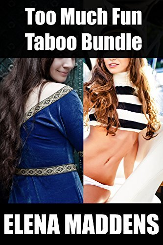 Too Much Fun Taboo Bundle Elena Maddens
