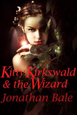 Kitty Kirkswald & the Wizard Jonathan Bale