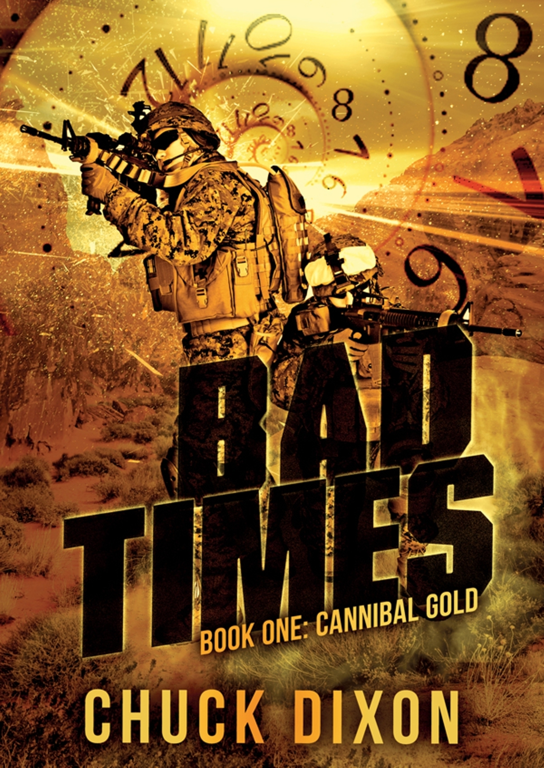 Cannibal Gold Bad Times Book One  by  Chuck Dixon