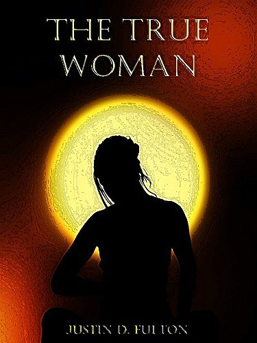 The True Woman  by  Justin D. Fulton