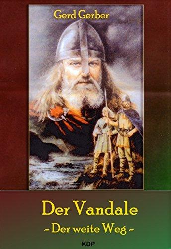 Der Vandale - Der weite Weg (Der Vandale -Trilogie - 1)  by  Gerd Gerber
