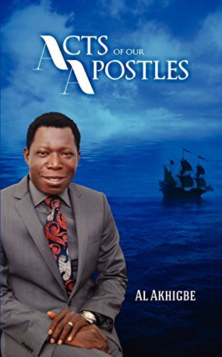 Acts Of Our Apostles  by  Al Akhigbe