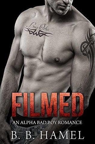 Filmed: An Alpha Bad Boy Romance (City Series Book 3)  by  B.B. Hamel