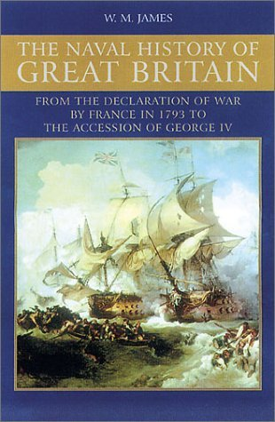 A Naval History of Great Britain: During the French Revolutionary and Napoleonic Wars, Vol. 2: 1797-1799 William M. James