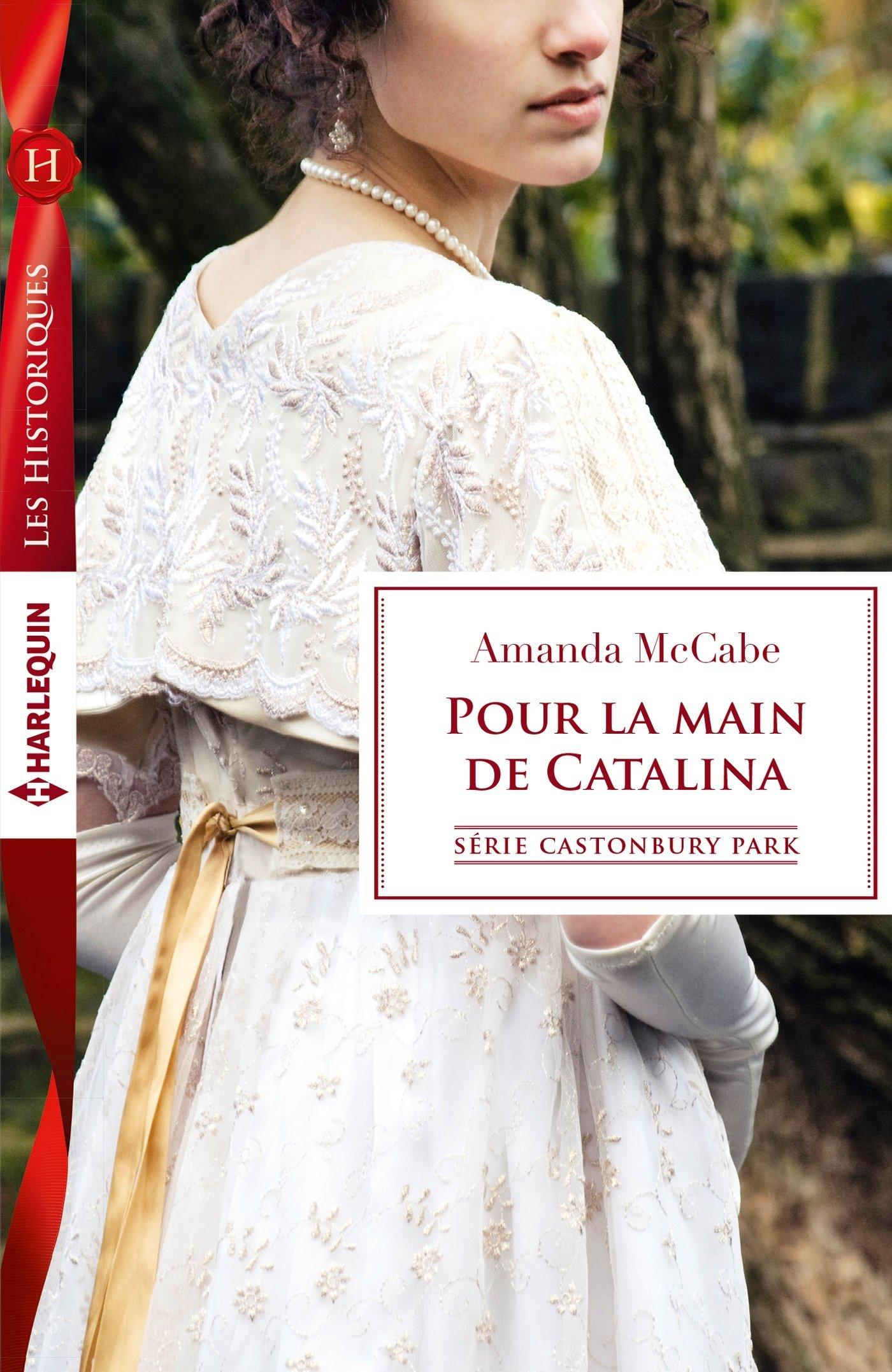 Pour la main de Catalina (Castonbury Park, #8)  by  Amanda McCabe