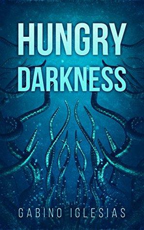 Hungry Darkness  by  Gabino Iglesias