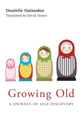 Growing Old: A Journey of Self-Discovery Danielle Quinodoz